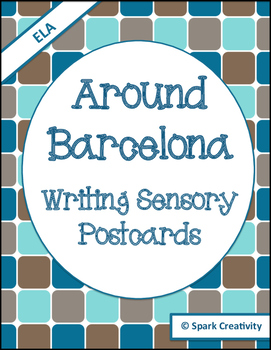 Sensory Writing Activity: 6 Barcelona Postcard Prompts