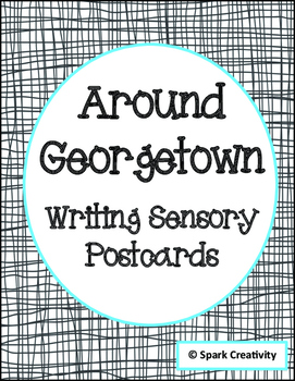 Sensory Writing Activity: 6 Georgetown Postcard Prompts
