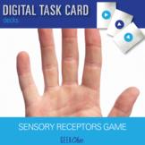 Sensory receptors - DIGITAL TASK CARDS