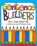 Sentence Builders - a Literacy and Writing Center resource!