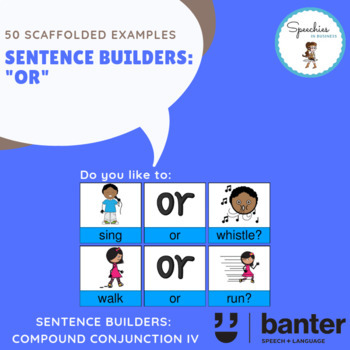 """Sentence Builders: """"or"""" (compound conjunction)"""