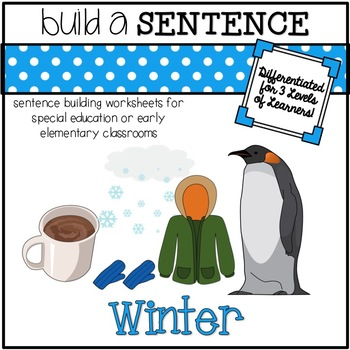 Sentence Building Worksheets for Special Ed Classrooms: Winter