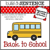 Sentence Building Worksheets for Special Ed: Back to School Theme
