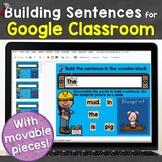 Sentence Building for Google Classroom, Google Slides Distance Learning