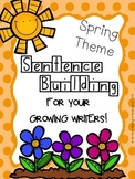 Spring Activities - Sentence Building for Growing Writers