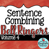 Sentence Combining Bell Ringers for Secondary English {Volume 4}