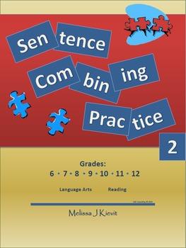 Sentence Combining Sets #2 (Writing Practice) Unit Plan - CC Aligned