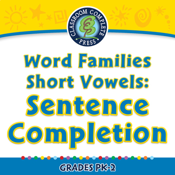 Word Families Short Vowels: Sentence Completion - NOTEBOOK Gr. PK-2