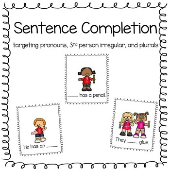 Sentence Completion: Pronouns, 3rd person irregular, and plurals