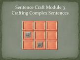 Sentence Craft Standard Mod 3: Complex Sentences