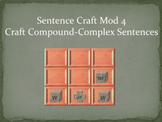 Sentence Craft Standard Mod 4: Compound-Complex Sentences
