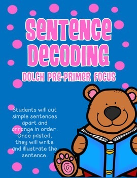 Sentence Decoding - Focus on Dolch Sight Words Pre-primer