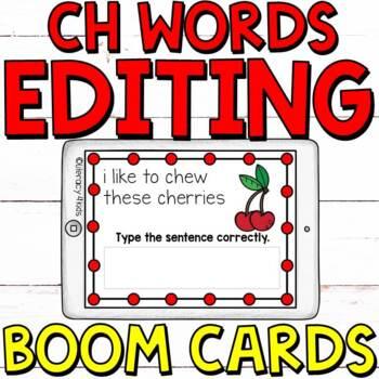 Sentence Editing Boom Cards (Digital Task Cards): CH WORDS