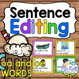 Sentence Editing Task Cards (oa and oe Words) for First an
