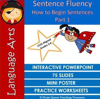 Sentence Fluency: How to Begin Sentences/CCSS Aligned 3-6