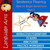Sentence Fluency: How to Begin Sentences Part 1 /Grades 3-