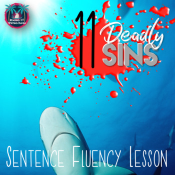 Sentence Fluency Tips Lesson: Eleven Deadly Sins