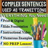 COMPLEX SENTENCES AS TRANSITIONS - Sentence Fluency and Gr