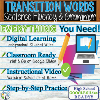 TRANSITIONS / TRANSITIONAL WORDS & PHRASES Sentence Fluency in Grammar & Writing