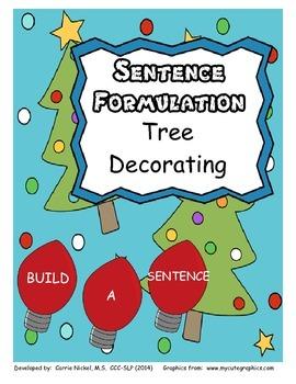 Sentence Formulation:  Tree Decorating