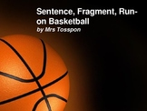 Sentence Fragment Run-on Basketball