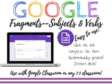 Sentence Fragments - Subjects and Verbs Google Form Assessment