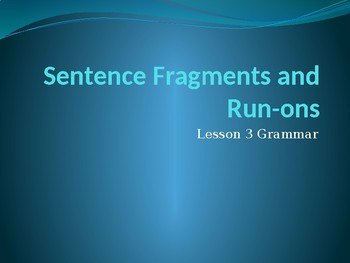 Sentence Fragments and Run On Sentence Review