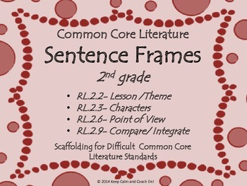 Sentence Frames for Difficult 2nd grade Common Core Litera
