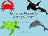 Sentence Frames for Writing Success - Sea Creatures