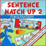 Sentence Match Up 2! Fun and Fantasy