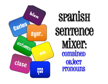 Spanish Direct and Indirect Object Pronoun Sentence Mixer