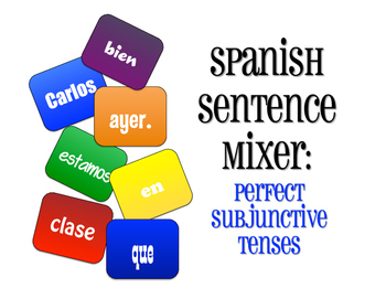 Spanish Present Perfect Subjunctive Sentence Mixer