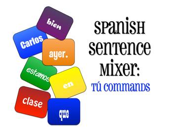 Spanish Tú Commands Sentence Mixer