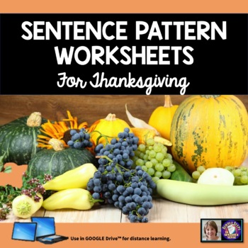 Sentence Patterns Practice for Thanksgiving Google Drive Resource #TpTDigital