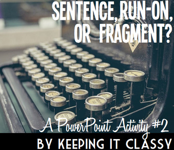 Sentence, Run-On, or Fragment?  A PowerPoint Activity #2