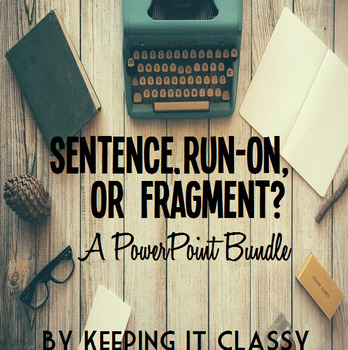 Sentence, Run-On, or Fragment PowerPoint Bundle