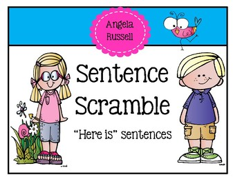 Sentence Scramble ~ Here Is Sentences