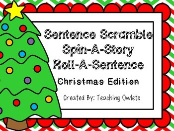 Sentence Scramble, Spin A Story, Roll A Sentence - Christmas Edition