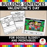 Sentence Building Valentine's Day (Google Slides™ and Worksheets)