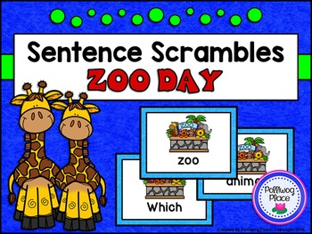 Sentence Scrambles: Zoo Day Sentence Building Activity
