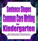 Sentence Shapes - Common Core Writing for Kindergarten