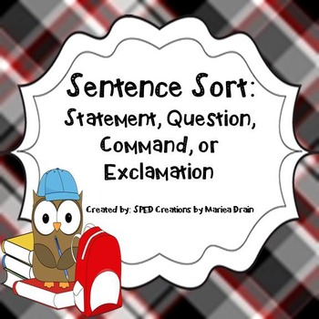Sentence Sort: Statement, Question, Command, or Exclamation