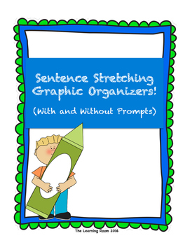 Sentence Stretching Graphic Organizers!