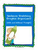 Sentence Stretching Graphic Organizers!