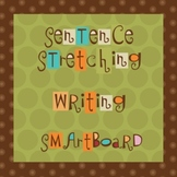Sentence Stretching -- Writing -- Smartboard
