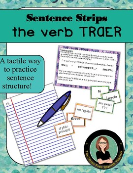 Sentence Strips- Spanish Sentence Structure Practice w/ verb: traer