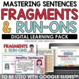 Sentence Structure: Complete Sentences, Fragments, & Run-Ons DISTANCE LEARNING