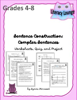 Sentence Structure:  Complex Sentences (Worksheets, Quiz, and Proejct)