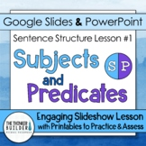 Subjects and Predicates: Sentence Structure Lesson #1