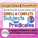 Simple and Complete Subjects and Predicates: Sentence Structure Lesson #2